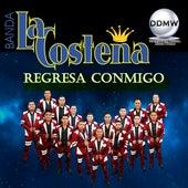 Regresa Conmigo by Banda La Costeña