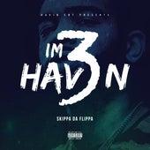 I'm Havin' 3 by Skippa Da Flippa