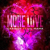 More Love de Lil Mama Cassidy