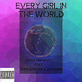 Every Girl In The World by Dacatindahat