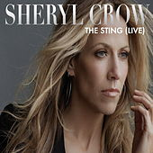 Sheryl Crow - The Sting (Live) by Sheryl Crow