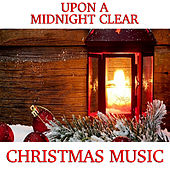Upon A Midnight Clear Christmas Music de Various Artists