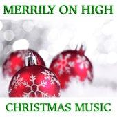 Merrily On High Christmas Music de Various Artists
