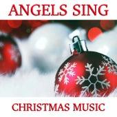 Angels Sings Christmas Music de Various Artists
