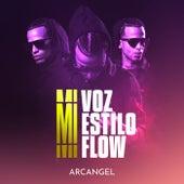 Mi Voz Mi Estilo y Mi Flow de Arcangel