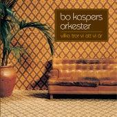 Vilka tror vi att vi är by Bo Kaspers Orkester