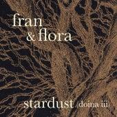 Stardust (Doina iii) by Fran