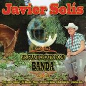 Javier Solis - Sus Grandes Exitos Con Banda de Javier Solis