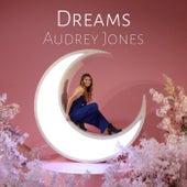 Dreams by Audrey Jones