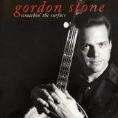 Scratchin' the Surface de Gordon Stone