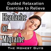 Guided Relaxation Exercise to Relieve Headache or Migraine van The Honest Guys