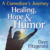 Healing, Hope & Humor - A Comedian's Journey by Various Artists