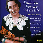 Kathleen Ferrier: What Is Life? de Kathleen Ferrier