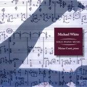 Michael White: Solo Piano Music by Mirian Conti