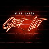Get Lit by Will Smith