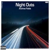 Night Outs von Andrew Fields