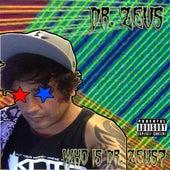 Who Is Dr. Zeus? de Dr. Zeus