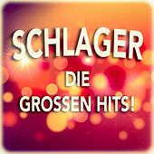 Schlager (Die großen Hits) by Various Artists