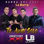 Te Amo Solo (feat. La Barra) de Banda XXI