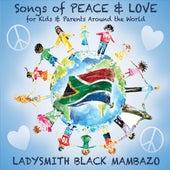 Songs of Peace & Love for Kids & Parents Around the World de Ladysmith Black Mambazo