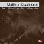 Bach: Kleine Praeludien und Fughetten (Digitally Remastered) by Matthias Kirschnereit