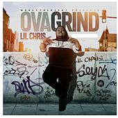 Ovagrind by Lil Chris