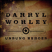 Unsung Heroes by Darryl Worley