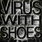 Virus with Shoes de Virus