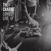 The Chariot: Long Live by The Chariot