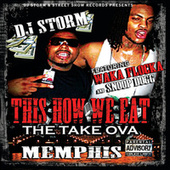 This Is How We Eat- The Take Ova; Memphis von DJ Storm
