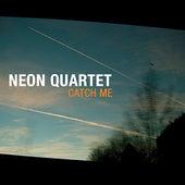 Catch Me by Neon Quartet