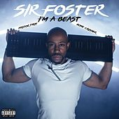 I'm a Beast by Sir Foster