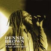 Memorial by Dennis Brown