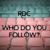 Who Do You Follow? de Rdc