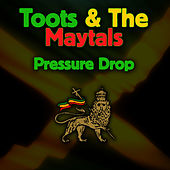 Pressure Drop (Re-Recorded / Remastered) by Toots and the Maytals