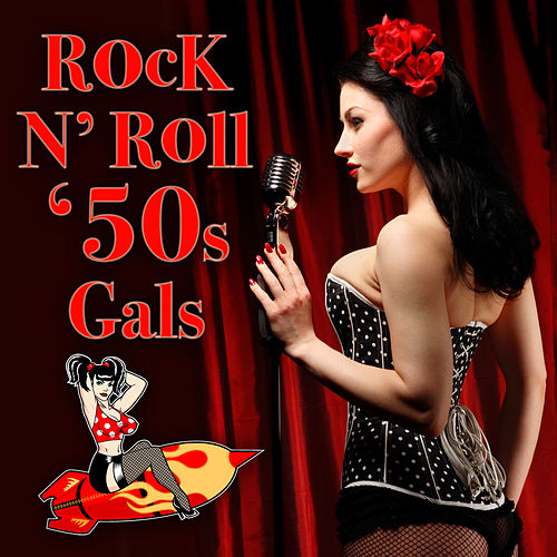 Rock N' Roll '50s Gals by Various Artists