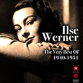 The Very Best Of 1940-1951 by Ilse Werner