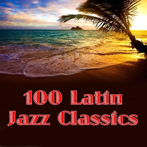 100 Latin Jazz Classics by Various Artists