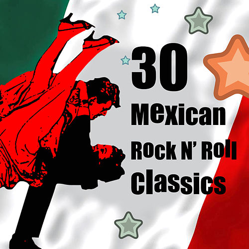 30 Mexican Rock N' Roll Classics by Various Artists