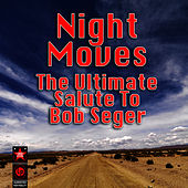 Night Moves - The Ultimate Salute To Bob Seger by The Rock Heroes