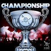 ChampionShip Riddim von Various Artists