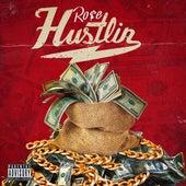 Hustling de Ro$E