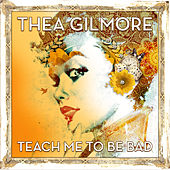 Teach Me To Be Bad by Thea Gilmore