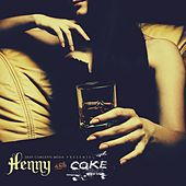 Henny & Coke by Various Artists