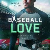 Der große Fang - Baseball Love 5 (Ungekürzt) von Saskia Louis