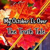 My October Is Over by The Truth Tale