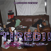 Tired!! by Curt Wit Ac