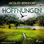 Hoffnungen - Kurzkrimi aus der Eifel (Ungekürzt) von Jacques Berndorf
