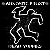 Dead Yuppies von Agnostic Front
