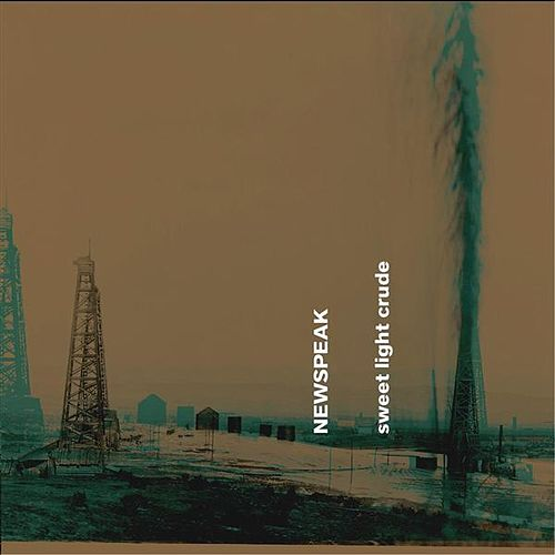 Newspeak: Sweet Light Crude by Various Artists
